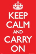 Keep Calm and Carry On 落ち着いて、一歩一歩進んでいこう